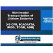 Safe and CompliantMultimodal<br/>Transportation of Lithium Batteries <br/>(49 CFR, ICAO/IATA, IMDG, TDGR, ADR)
