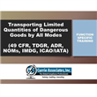 Transporting Limited Quantities of <br/>Dangerous Goods by All Modes <br/>(49 CFR, TDGR, ADR, NOMs, IMDG, ICAO/IATA)