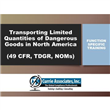 Transporting Limited Quantities <br/>of Dangerous Goods <br/>in North America <br/>(49 CFR, TDGR, NOMs)