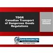 TDGR - Canadian Transport of <br/>Dangerous Goods <br/>Regulations Training 2020