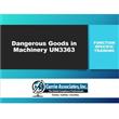 Dangerous Goods in Machinery <br/>UN3363